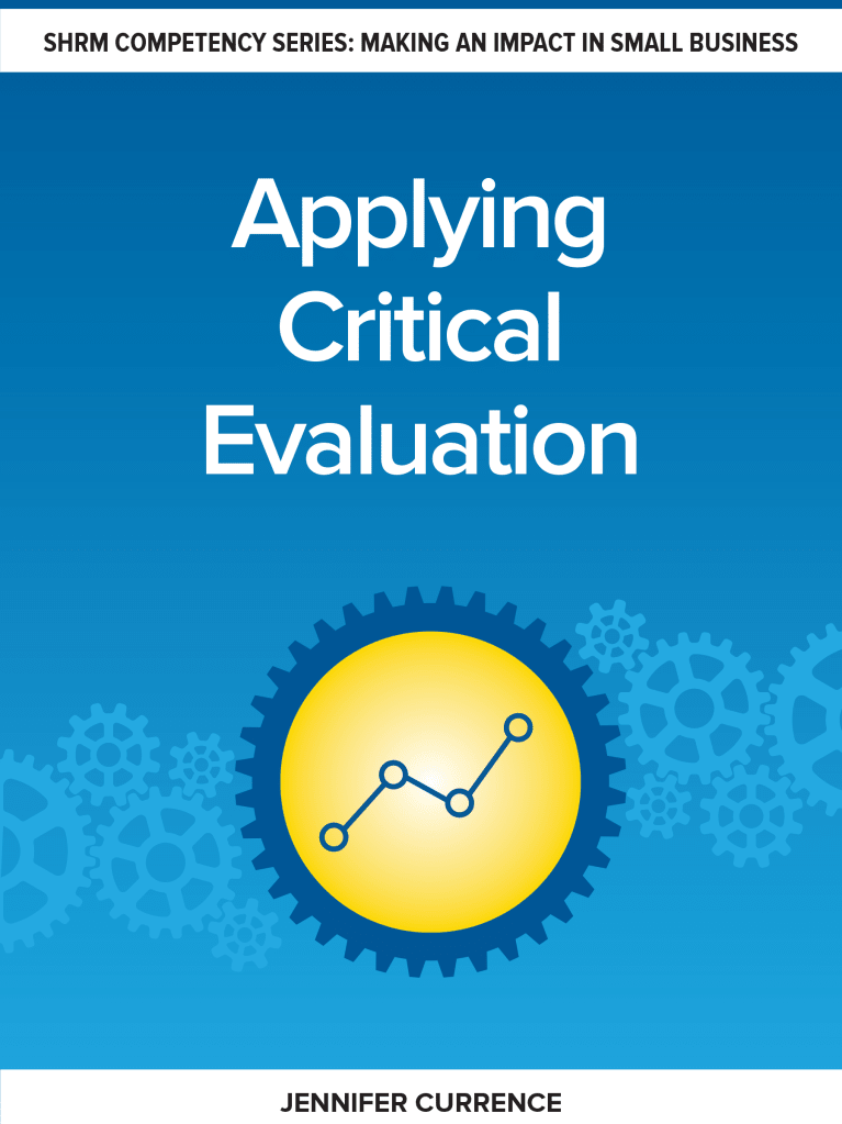 How to Make Better-Informed HR Decisions: Applying Critical Evaluation