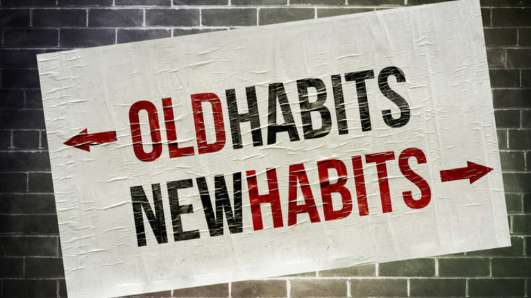 How to Stop Bad Habits and Start Good Ones