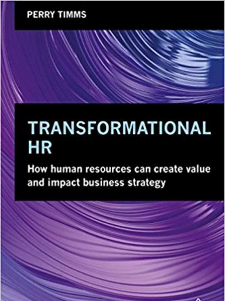 Transformational HR -- Because the Workplace Deserves Progressive People Practices