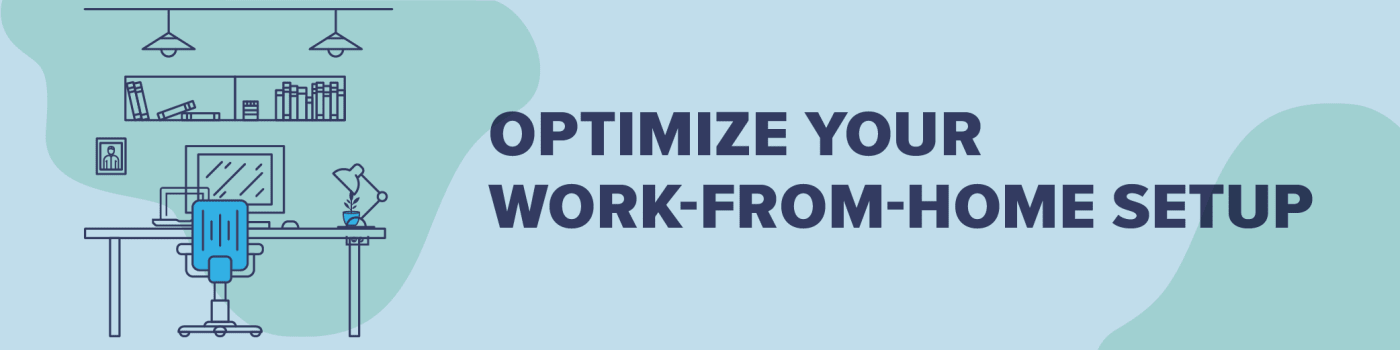Optimize Your Work-from-Home Setup