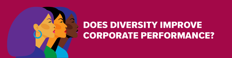 Does Diversity Improve Corporate Performance?