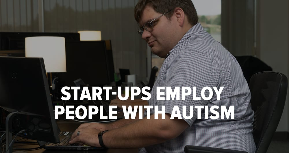 Start-ups Employ People With Autism