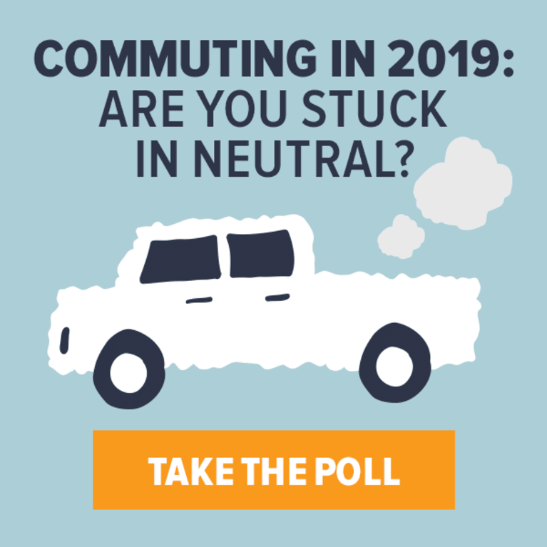 Commuting in 2019: Are You Stuck in Neutral? Take the poll.