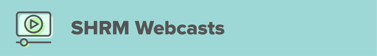 SHRM webcasts