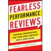 Fearless Performance Reviews: Coaching Conversations that Turn Every Employee into a Star Player