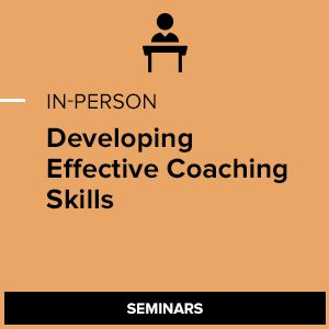 Coaching & Mentoring: Building Effective Skills