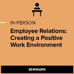 Employee Relations: Creating a Positive Work Environment