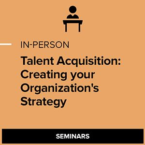 Talent Acquisition: Creating your Organization's Strategy