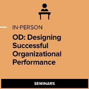 OD: Designing Successful Organizational Performance