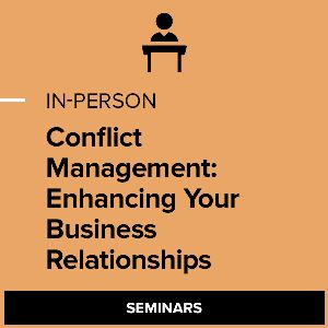 Conflict Management: Enhancing Your Business Relationships