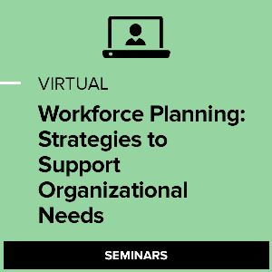 Virtual Workforce Planning: Strategies to Support Organizational Needs