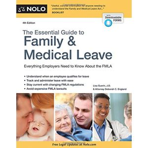 The Essential Guide to Family & Medical Leave, 4th Edition