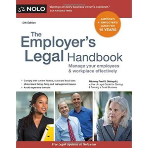 The Employer's Legal Handbook: Manage Your Employees & Workplace Effectively 12th Ed.