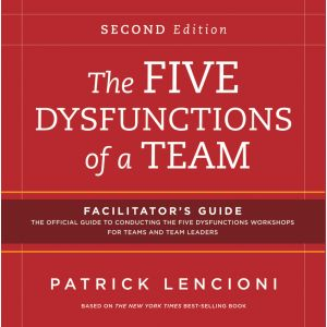 The Five Dysfunctions of a Team: Facilitator's Guide Set Deluxe, 2nd Edition