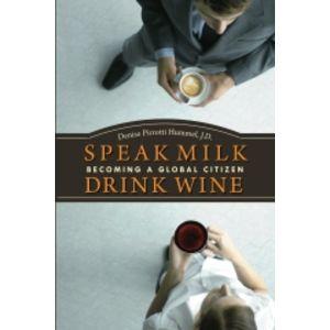 Speak Milk. Drink Wine: Becoming a Global Citizen