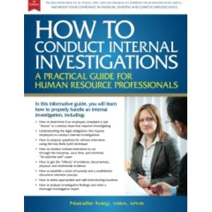 How to Conduct Internal Investigations: A Practical Guide for Human Resource Professionals