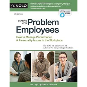 Dealing With Problem Employees: How to Manage Performance & Personal Issues in the Workplace, 8th Edition