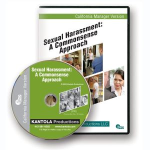 Sexual Harassment: A Commonsense Approach -- California Manager Edition