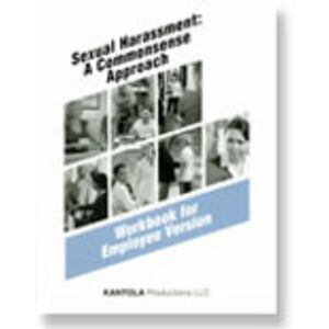 Sexual Harassment: A Commonsense Approach -- Employee Workbook