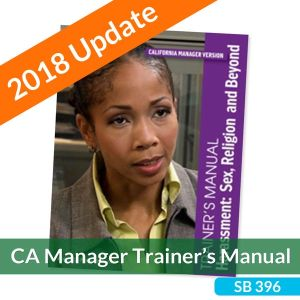 Harassment: Sex, Religion, and Beyond — Trainer's Manual for California Manager Version