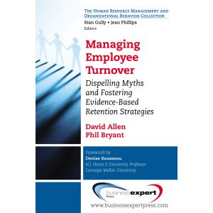 Managing Employee Turnover: Dispelling Myths and Fostering Evidence-Based Retention Strategies