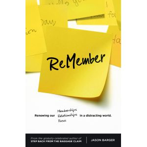 ReMember: Renewing our Memberships, Relationships, and Focus in a Distracting World