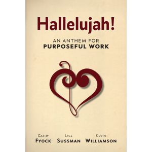 Hallelujah!: An Anthem for Purposeful Work