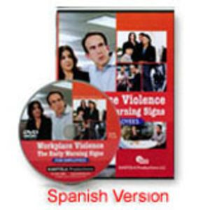 Workplace Violence: The Early Warning Signs Employee Spanish Version