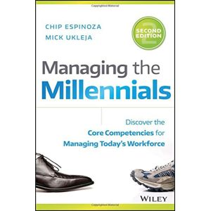 Managing the Millennials: Discover the Core Competencies for Managing Today's Workforce, 2nd Edition