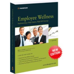 Employee Wellness: Implementing a High Impact, High ROI Strategy, 3rd Edition