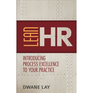 Lean HR: Introducing Process Excellence to Your Practice