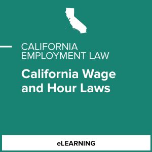 California Wage and Hour Laws