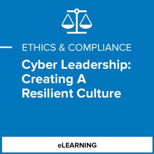 Cyber Leadership: Creating A Resilient Culture