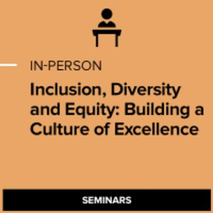 Inclusion, Diversity and Equity: Building a Culture of Excellence