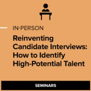 Reinventing Candidate Interviews: How to Identify High-potential Talent
