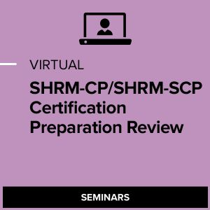 Virtual SHRM-CP and SHRM-SCP Certification Preparation Review