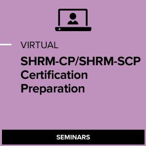 Virtual SHRM-CP/SHRM-SCP Certification Preparation
