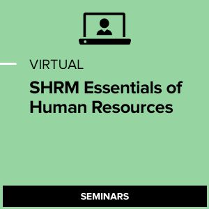 Virtual SHRM Essentials of Human Resources