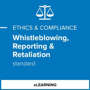Whistleblowing, Reporting & Retaliation (Standard)