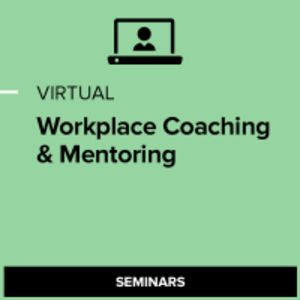 Virtual Workplace Coaching & Mentoring: Building Effective Skills
