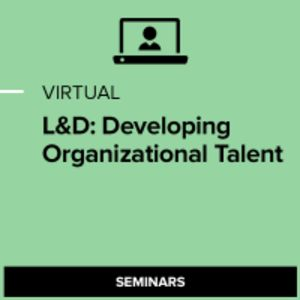 Virtual L&D: Developing Organizational Talent