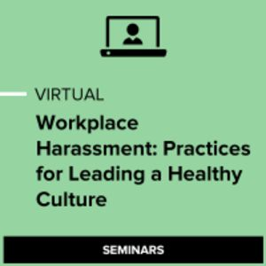 Virtual Workplace Harassment: Practices for Leading a Healthy Culture