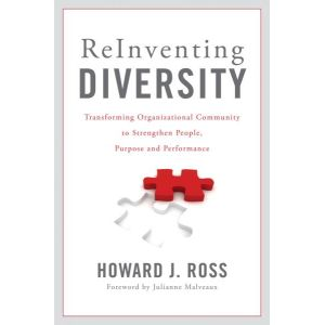 Reinventing Diversity: Transforming Organizational Community to Strengthen People, Purpose and Performance