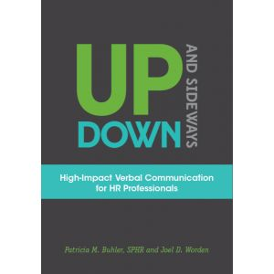 Up, Down, and Sideways: High-Impact Verbal Communication for HR Professionals