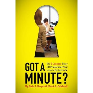 Got A Minute? The 9 Lessons Every HR Professional Must Learn to Be Successful (e-book)