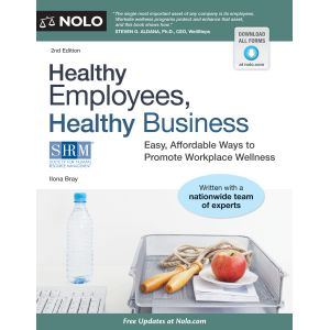 Healthy Employees, Healthy Business: Easy, Affordable Ways to Promote Workplace Wellness, 2nd edition