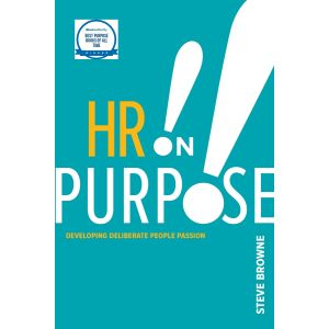 HR on Purpose: Developing Deliberate People Passion