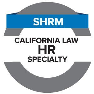 SHRM California Law HR Specialty Credential