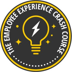 The Employee Experience Crash Course