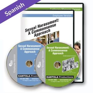 Sexual Harassment: A Commonsense Approach Employee/CA Manager Spanish Combo